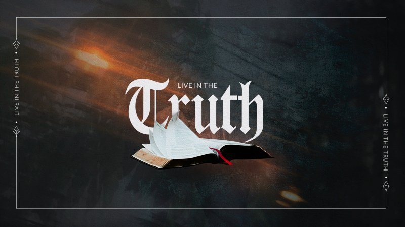 Live in the Truth Overhead 1
